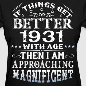 IF THINGS GET BETTER WITH AGE-1931 T-Shirts - Women's T-Shirt