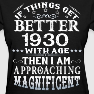 IF THINGS GET BETTER WITH AGE-1930 T-Shirts - Women's T-Shirt