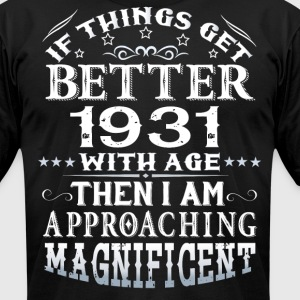 IF THINGS GET BETTER WITH AGE-1931 T-Shirts - Men's T-Shirt by American Apparel