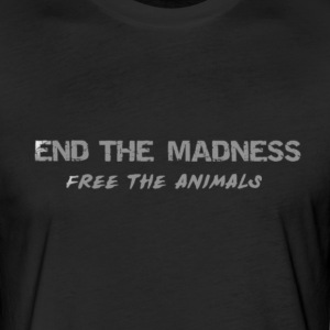 End The Madness - Free The Animals - Fitted Cotton/Poly T-Shirt by Next Level