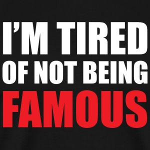 Not Famous T-Shirts - Men's Premium T-Shirt
