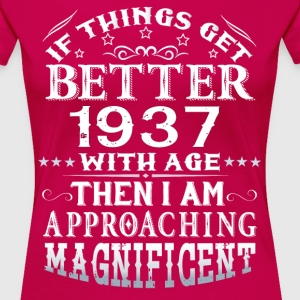IF THINGS GET BETTER WITH AGE-1937 T-Shirts - Women's Premium T-Shirt