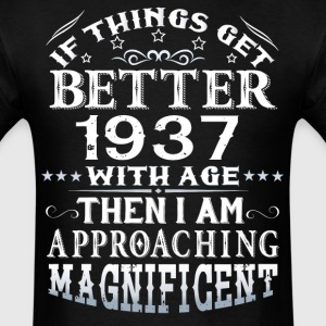 IF THINGS GET BETTER WITH AGE-1937 T-Shirts - Men's T-Shirt