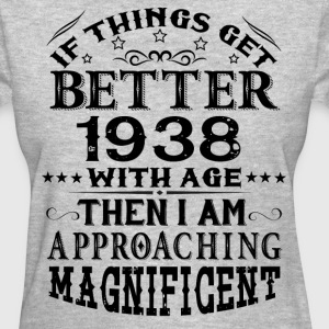 IF THINGS GET BETTER WITH AGE-1938 T-Shirts - Women's T-Shirt