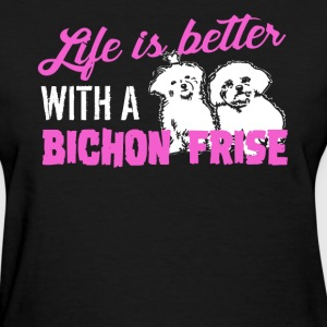 Life Is Better With Bichon Frise - Women's T-Shirt