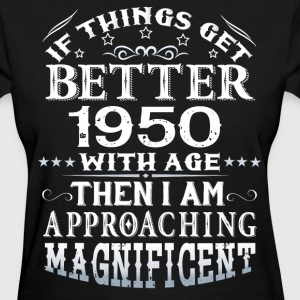 IF THINGS GET BETTER WITH AGE-1950 T-Shirts - Women's T-Shirt