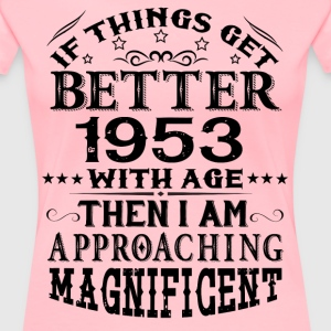 IF THINGS GET BETTER WITH AGE-1953 T-Shirts - Women's Premium T-Shirt