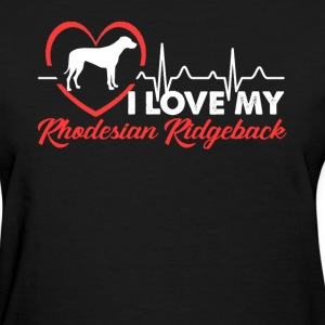 I Love My Rhodesian Ridgeback - Women's T-Shirt