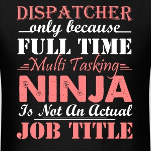 I'm A Dispatcher Shirts - Men's T-Shirt