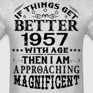IF THINGS GET BETTER WITH AGE-1957 T-Shirts - Men's T-Shirt