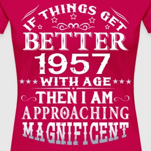 IF THINGS GET BETTER WITH AGE-1957 T-Shirts - Women's Premium T-Shirt
