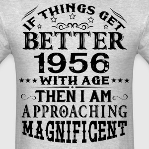 IF THINGS GET BETTER WITH AGE-1956 T-Shirts - Men's T-Shirt