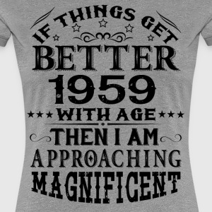 IF THINGS GET BETTER WITH AGE-1959 T-Shirts - Women's Premium T-Shirt