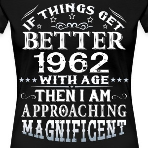 IF THINGS GET BETTER WITH AGE-1962 T-Shirts - Women's Premium T-Shirt
