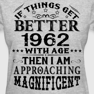 IF THINGS GET BETTER WITH AGE-1962 T-Shirts - Women's T-Shirt