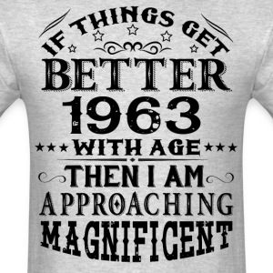 IF THINGS GET BETTER WITH AGE-1963 T-Shirts - Men's T-Shirt
