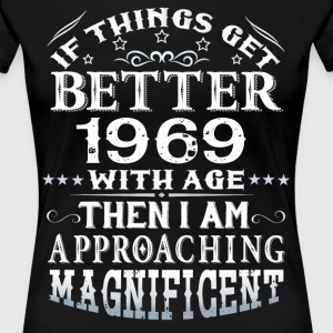 IF THINGS GET BETTER WITH AGE-1969 T-Shirts - Women's Premium T-Shirt