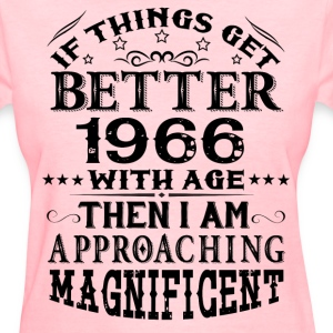 IF THINGS GET BETTER WITH AGE-1966 T-Shirts - Women's T-Shirt