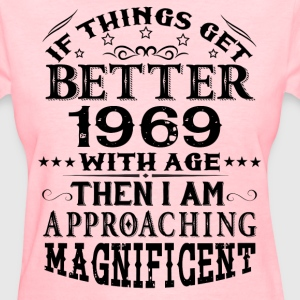 IF THINGS GET BETTER WITH AGE-1969 T-Shirts - Women's T-Shirt