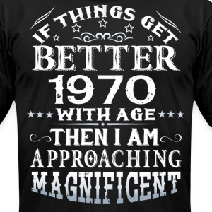 IF THINGS GET BETTER WITH AGE-1970 T-Shirts - Men's T-Shirt by American Apparel