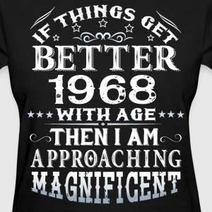 IF THINGS GET BETTER WITH AGE-1968 T-Shirts - Women's T-Shirt