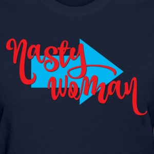 Nasty Woman Shirt - Women's T-Shirt