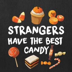 STRANGERS HAVE THE BEST CANDY - HALLOWEEN SHIRT! Bags & backpacks - Tote Bag