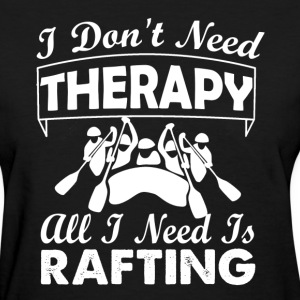 Rafting Therapy Shirts - Women's T-Shirt