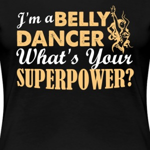 Belly Dancer Shirts - Women's Premium T-Shirt