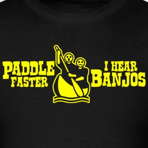 Paddle Faster, I Hear Banjos T-Shirts - Men's T-Shirt