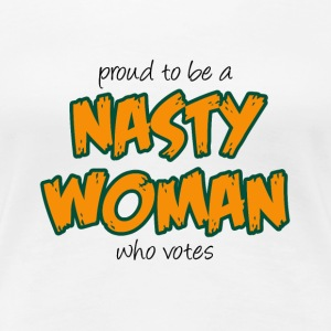 Nasty Woman - Women's Premium T-Shirt