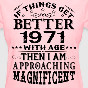IF THINGS GET BETTER WITH AGE-1971 T-Shirts - Women's T-Shirt