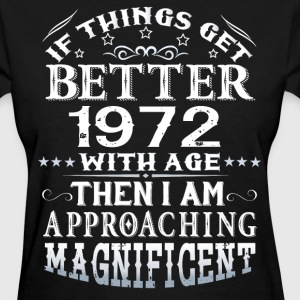 IF THINGS GET BETTER WITH AGE-1972 T-Shirts - Women's T-Shirt