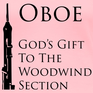 Oboe God's gift to the woodwind section - Women's Premium T-Shirt