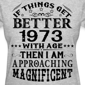 IF THINGS GET BETTER WITH AGE-1973 T-Shirts - Women's T-Shirt