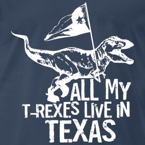 All My T-Rexes Live In Texas Men's T-Shirt - Men's Premium T-Shirt