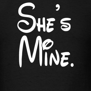 shes mine - Men's T-Shirt
