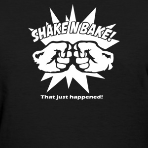 Shake in Bake - Women's T-Shirt