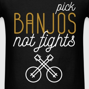 Pick banjos not fights - Men's T-Shirt
