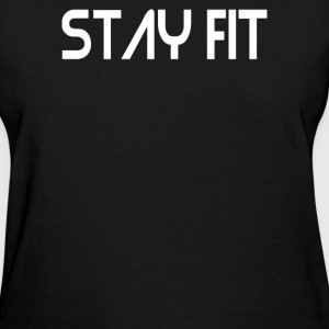 Stay Fit - Women's T-Shirt