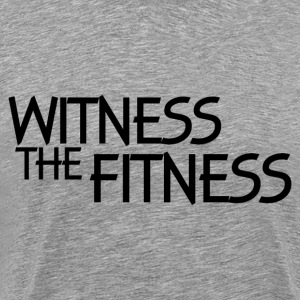 WITNESS THE FITNESS T-Shirts - Men's Premium T-Shirt