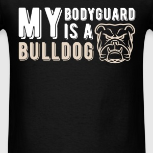 My bodyguard is a Bulldog - Men's T-Shirt