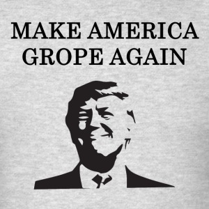 Donald Trump: Make America Grope Again - Men's T-Shirt