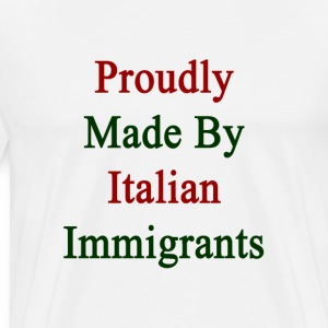 proudly_made_by_italian_immigrants T-Shirts - Men's Premium T-Shirt