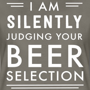 I am silently judging your beer selection T-Shirts - Women's Premium T-Shirt