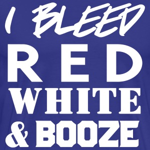 I bleed red white and booze T-Shirts - Men's Premium T-Shirt