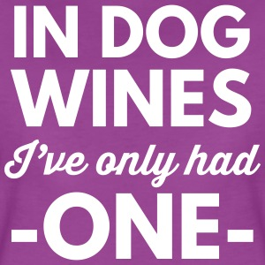 In dog wines I've only had one T-Shirts - Women's Premium T-Shirt