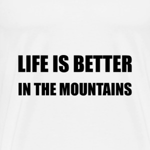 Life Better Mountains - Men's Premium T-Shirt