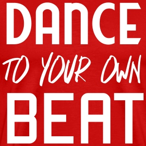 Dance to your own beat T-Shirts - Men's Premium T-Shirt