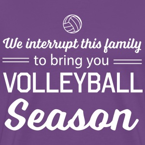 We interrupt this family to bring you volleyball T-Shirts - Men's Premium T-Shirt